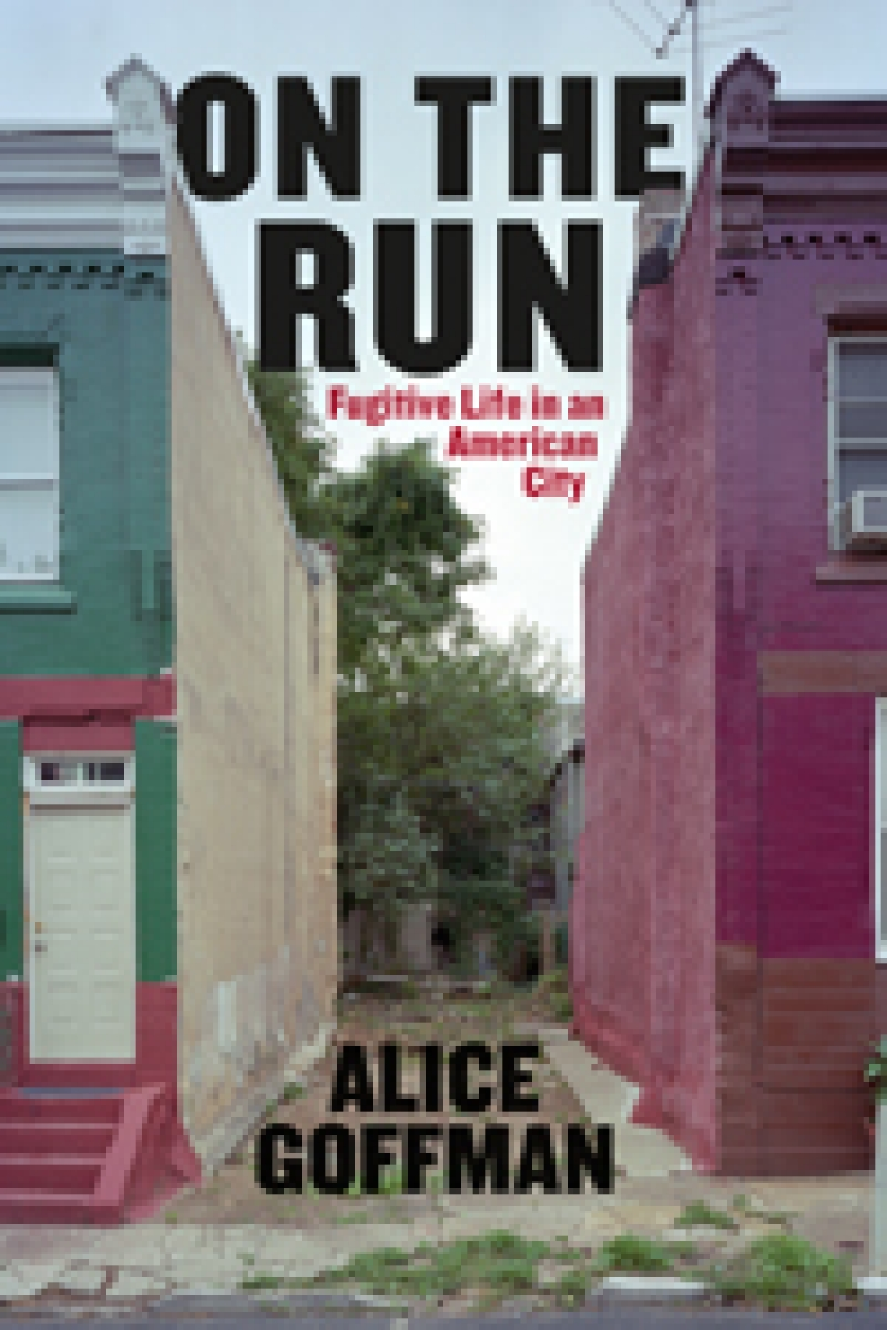 Book Recommendation - On the Run: Fugitive Life in an American City by Alice Goffman