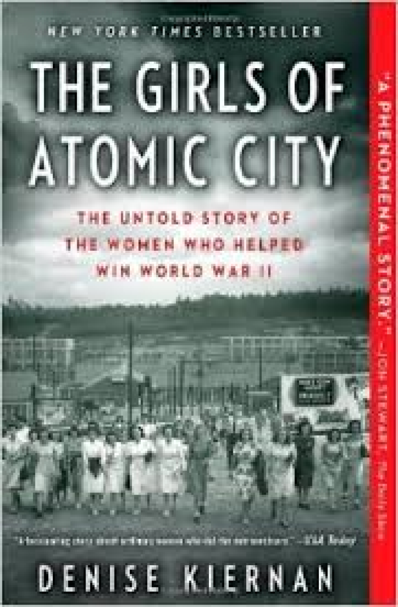 Book Recommendation - The Girls of the Atomic City: The Untold Story of the Women who Helped Win WWII by Denise Kiernan