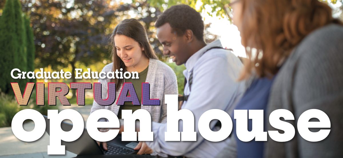 Graduate Education and Counseling Virtual Open House